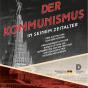 Plakat zu »Der Kommunismus in seinem Zeitalter« (Plakat über: Bundesstitfung zur Aufarbeitung der SED-Diktatur)